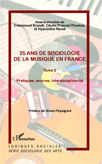 25 ans de sociologie de la musique en France (Tome 2)