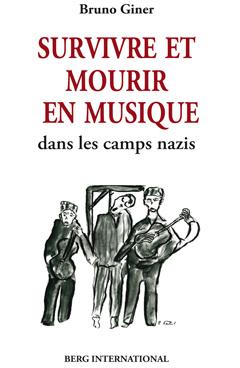 Survivre et mourir en musique dans les camps nazis