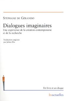 Dialogues imaginaires - Une expérience de la création contemporaine et de la recherche