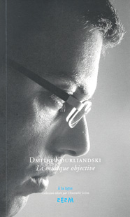 Dmitri Kourliandski - La musique objective