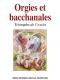 Orgies et bacchanales- Triomphe de l'excès