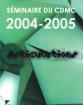 Séminaire du Cdmc 2004-2005: Articulations
