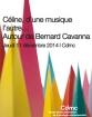 Céline, d'une musique l'autre… Autour de Bernard Cavanna