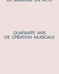 La Mémoire en acte- Quarante ans de création musicale