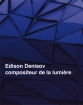 Edison Denisov composer of light